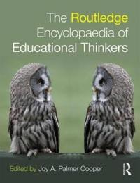 The Routledge Encyclopaedia of Educational Thinkers