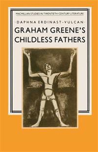 Graham Greene's Childless Fathers