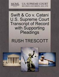 Swift & Co V. Catani U.S. Supreme Court Transcript of Record with Supporting Pleadings