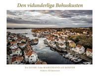 Den vidunderliga Bohuskusten : en guide från Marstrand till Koster