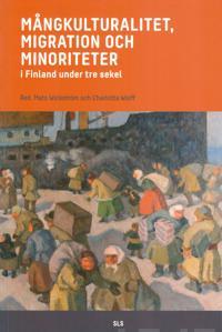 Mångkulturalitet, migration och minoriteter i Finland under tre sekel