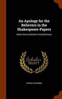 An Apology for the Believers in the Shakespeare-Papers
