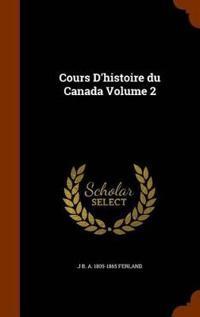 Cours D'Histoire Du Canada Volume 2