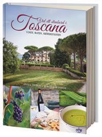 Vid ett stenbord i Toscana - Vinet, maten, skördefesten & utflykterna