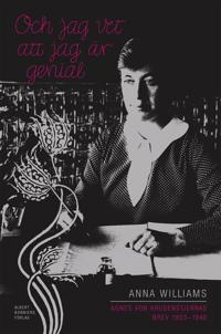 Och jag vet att jag är genial : Agnes von Krusenstjernas brev 1903-1940. Utgivna av Anna Williams