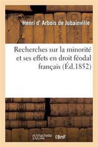 Recherches Sur La Minorite Et Ses Effets En Droit Feodal Francais