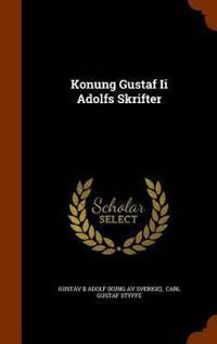 Konung Gustaf II Adolfs Skrifter