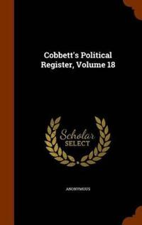 Cobbett's Political Register, Volume 18
