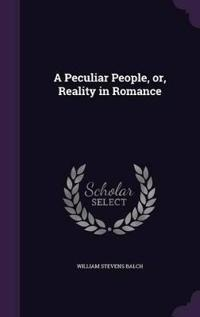 A Peculiar People, Or, Reality in Romance