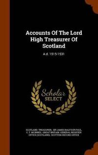 Accounts of the Lord High Treasurer of Scotland