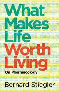 What Makes Life Worth Living: On Pharmacology