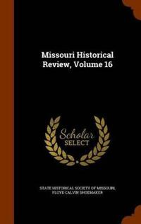 Missouri Historical Review, Volume 16