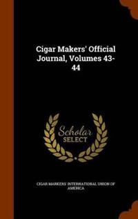 Cigar Makers' Official Journal, Volumes 43-44
