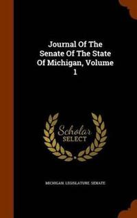 Journal of the Senate of the State of Michigan, Volume 1