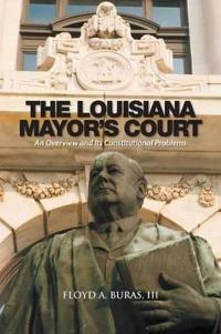 The Louisiana Mayor?s Court