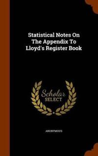 Statistical Notes on the Appendix to Lloyd's Register Book