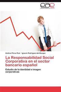 La Responsabilidad Social Corporativa En El Sector Bancario Espanol