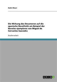 Die Wirkung Des Decameron Auf Die Spanische Novellistik Am Beispiel Der Novelas Ejemplares Von Miguel de Cervantes Saavedra