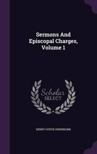 Sermons and Episcopal Charges, Volume 1