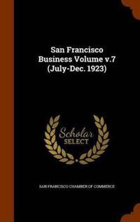 San Francisco Business Volume V.7 (July-Dec. 1923)