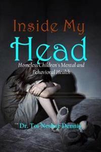 Inside My Head - Homeless Children's Mental and Behavioral Health
