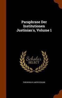 Paraphrase Der Institutionen Justinian's, Volume 1