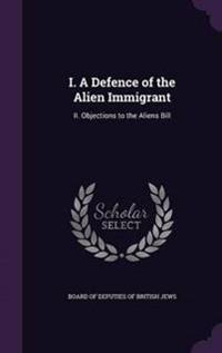 I. a Defence of the Alien Immigrant
