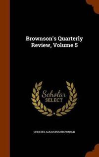 Brownson's Quarterly Review, Volume 5