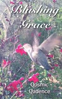 Blushing Grace: A Book of Poetry & Prose