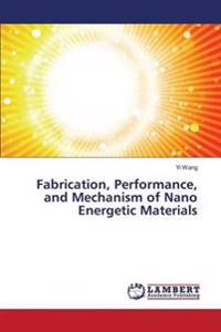 Fabrication, Performance, and Mechanism of Nano Energetic Materials