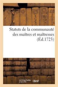 Statuts de la Communaut� Des Ma�tres Et Ma�tresses, Marchands Et Marchandes Grainiers Et Graini�res