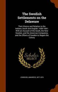 The Swedish Settlements on the Delaware