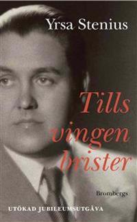 Tills vingen brister : en bok om Jussi Björling