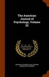 The American Journal of Psychology, Volume 22