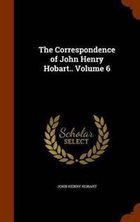 The Correspondence of John Henry Hobart.. Volume 6