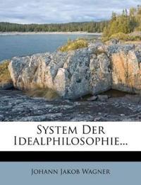 System Der Idealphilosophie...