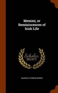 Memini, or Reminiscences of Irish Life