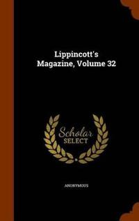 Lippincott's Magazine, Volume 32