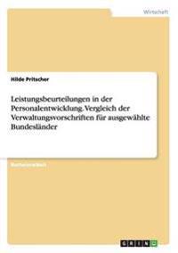 Leistungsbeurteilungen in Der Personalentwicklung. Vergleich Der Verwaltungsvorschriften Fur Ausgewahlte Bundeslander