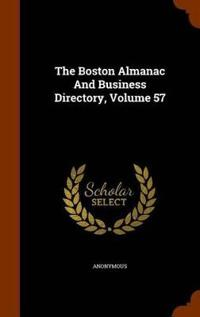 The Boston Almanac and Business Directory, Volume 57
