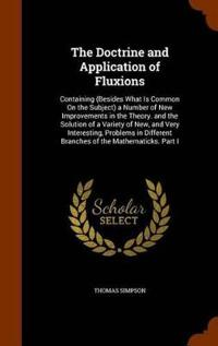 The Doctrine and Application of Fluxions