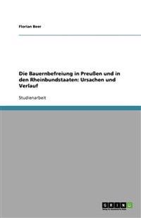 Die Bauernbefreiung in Preuen Und in Den Rheinbundstaaten