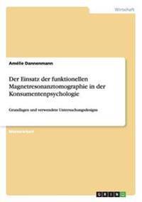 Der Einsatz Der Funktionellen Magnetresonanztomographie in Der Konsumentenpsychologie