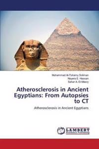 Atherosclerosis in Ancient Egyptians