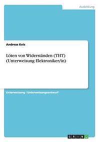 Löten von Widerständen (THT) (Unterweisung Elektroniker/in)