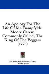 An Apology For The Life Of Mr. Bampfylde-Moore Carew, Commonly Called, The King Of The Beggars (1775)