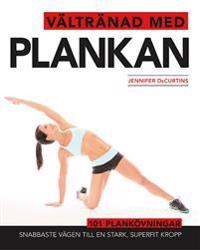 Vältränad med plankan : snabbaste vägen till en stark, superfit kropp