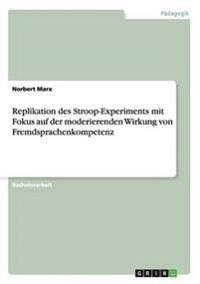 Replikation Des Stroop-Experiments Mit Fokus Auf Der Moderierenden Wirkung Von Fremdsprachenkompetenz