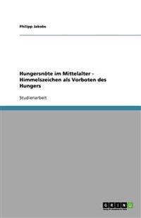 Hungersnote Im Mittelalter - Himmelszeichen ALS Vorboten Des Hungers