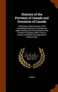 Statutes of the Province of Canada and Dominion of Canada